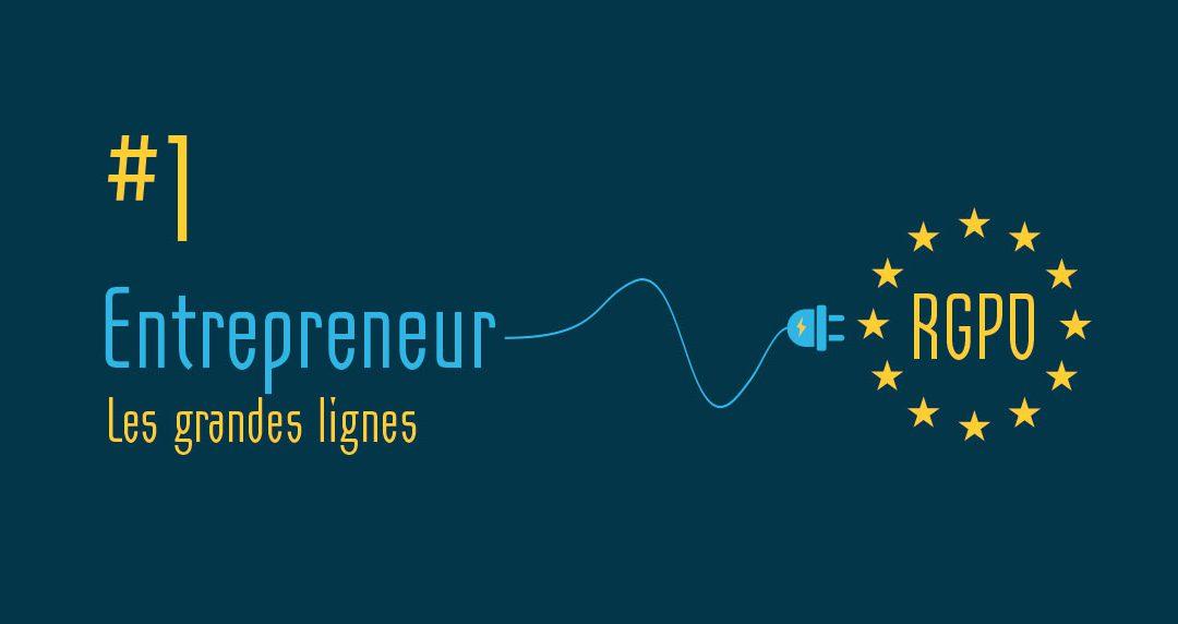 RGPD pour entrepreneur #1 : les grandes lignes