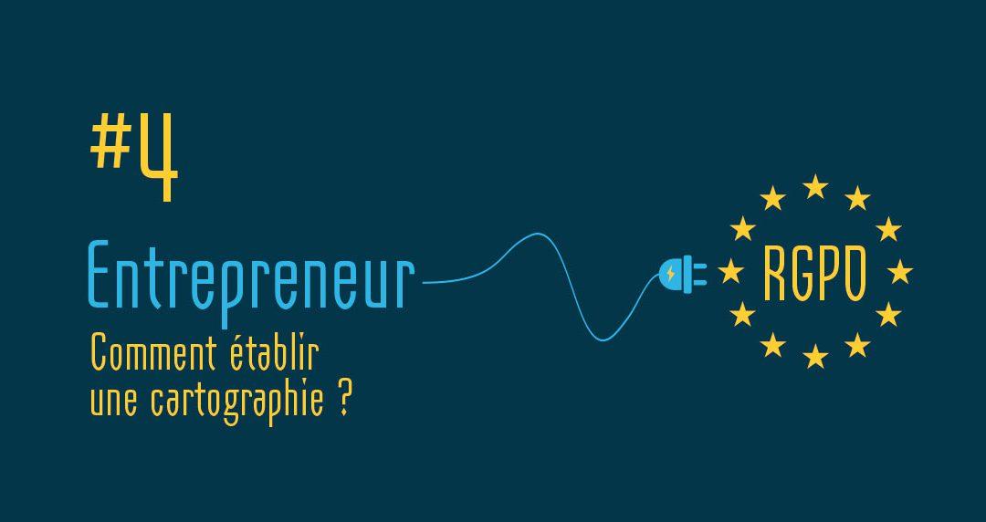 RGPD pour entrepreneur #4 : Comment établir une cartographie ?